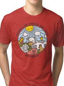 Animals are friends, not food. Go vegan!  Tri-blend T-Shirt