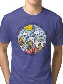 Animals are friends, not food. Go vegan!  Tri-blend T-Shirt