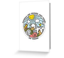 Animals are friends, not food. Go vegan!  Greeting Card