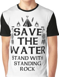 Save The Water Stand With Standing Rock Graphic T-Shirt