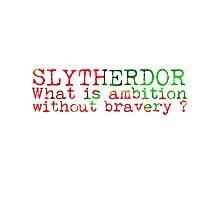 Slytherdor Quote NEW Photographic Print