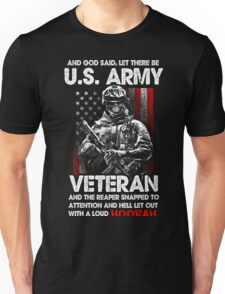 Veteran Shirt - And God Said, Let There Be U.S. ARMY VETERAN And The Reaper Snapped To Attention And Hell Let Out With A Loud HOORAH Unisex T-Shirt