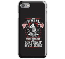 I Am A Veteran My Oath Of Enlistment And Gun Fermit Never Expire iPhone Case/Skin