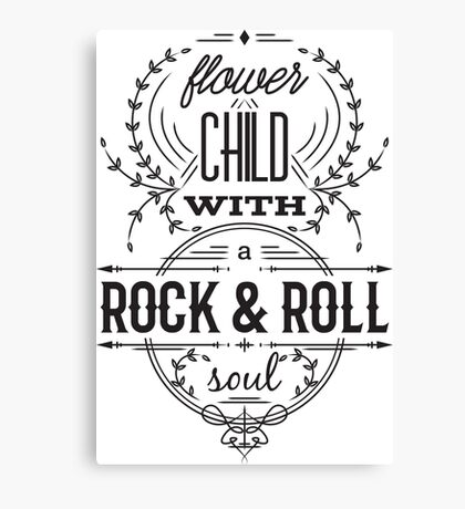 Typography poster. Flower child with rock and roll soul. Inspirational quote.   Canvas Print