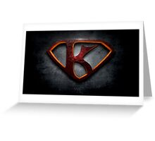 """The Letter K in the Style of """"Man of Steel"""" Greeting Card"""