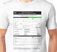 McDonald's Job Application Form  Unisex T-Shirt