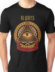 ALWAYS WATCHING YOU Unisex T-Shirt