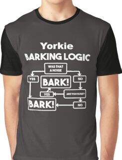 Yorkie Barking Logic Graphic T-Shirt