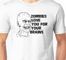 Zombies Love Your Brains Unisex T-Shirt