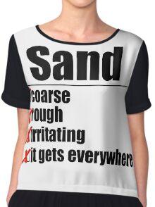 Why Anakin hates sand. Chiffon Top