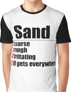 Why Anakin hates sand. Graphic T-Shirt