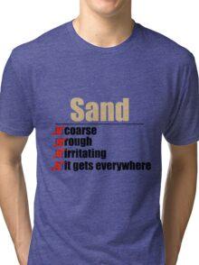 Why Anakin hates sand. Tri-blend T-Shirt
