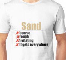 Why Anakin hates sand. Unisex T-Shirt