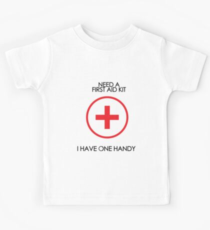 Need a first aid kit? Kids Tee