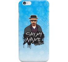 Say My Name - Heisenberg iPhone Case/Skin