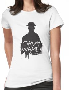 Say My Name - Heisenberg (Silhouette version) Womens Fitted T-Shirt