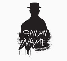 Say My Name - Heisenberg (Silhouette version) Unisex T-Shirt