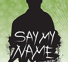 Say My Name - Heisenberg (Silhouette version) by DesignLawrence