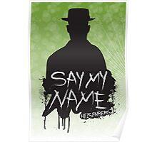Say My Name - Heisenberg (Silhouette version) Poster