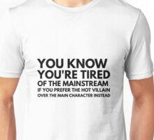 prefer the hot villain instead Unisex T-Shirt