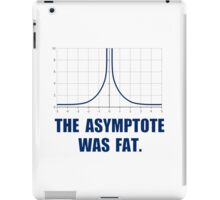 The Asymptote Was Fat iPad Case/Skin