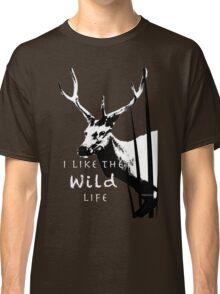 I Like The Wild Life Classic T-Shirt