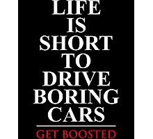 Life is Short to Drive Boring Cars Photographic Print