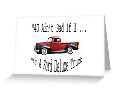 Birthday products for a 40 year old; Ford Greeting Card