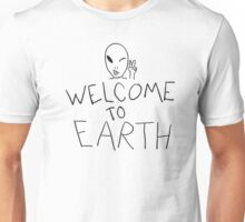 Welcome to Earth Unisex T-Shirt