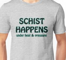 Schist Happens in Geology Unisex T-Shirt