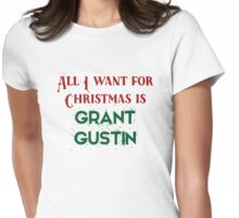 All I want for Christmas is Grant Gustin Womens Fitted T-Shirt