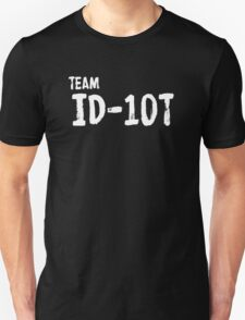 Team ID-10T Unisex T-Shirt