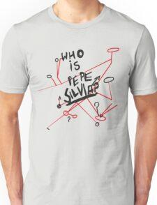 Who is Pepe Silvia Shirt Unisex T-Shirt