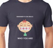 Embrace Life! Unisex T-Shirt