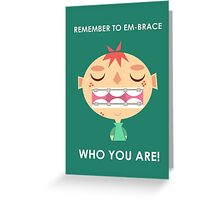 Embrace Life! Greeting Card