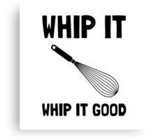 Whip It Good Canvas Print