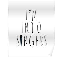 I'm Into Singers (w/ microphone) Poster