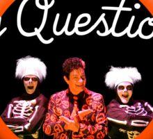David S. Pumpkins - Any Questions? IV Sticker