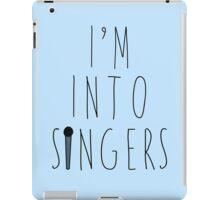 I'm Into Singers (w/ microphone) iPad Case/Skin
