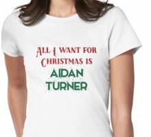 All I want for Christmas is Aidan Turner Womens Fitted T-Shirt