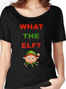 What The Elf Women's Relaxed Fit T-Shirt