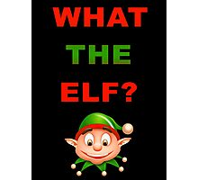 What The Elf Photographic Print