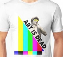 Art Is Dead Unisex T-Shirt
