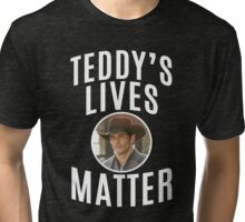 WESTWORLD - TV SHOW - TEDDY - TEDDY'S LIVES MATTER Tri-blend T-Shirt