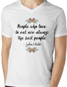 People who love to eat are always the best people  Mens V-Neck T-Shirt
