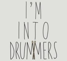 I'm Into Drummers (w/ drum sticks) T-Shirt