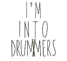 I'm Into Drummers (w/ drum sticks) by heyrebekah