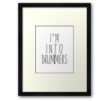 I'm Into Drummers (w/ drum sticks) Framed Print