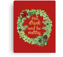 Eat Drink And Be Merry Red Canvas Print