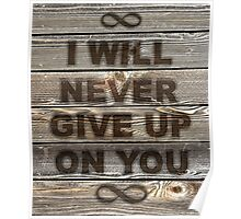 I will never give up on you wood burning text on wood Poster